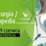 Konferencja chirurgiczno-ortopedyczna PerfectVet