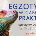 Konferencja weterynaryjna Egzotyka w Gabinecie Praktyka