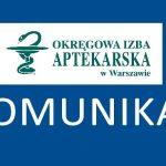 Komunikat Okręgowej Izby Aptekarskiej w Warszawie odnośnie wystawiania recept